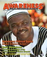 July August issue of Awareness Magazine : Malidoma Patrice Some' Dagard Wisdom in Action : Hank Wesselman - Acessing Knowledge of the Ancient Hawaiian Wisdom Keepers